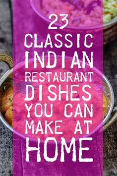 23 Classic Indian Restaurant Dishes You Can Make At Home
