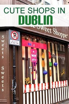 Cute Shops to visit in Dublin Ireland