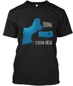 10% OFF using this link http://teespring.com/drink-beer-from-new-england?pr=GET10