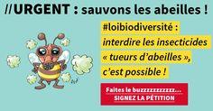 """SIGNEZ pour demander d'inclure dans la loi biodiversité l'interdictions des insecticides néonicotinoïdes """"tueurs d'abeilles"""" !"""