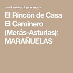 El Rincón de Casa El Caminero (Merás-Asturias): MARAÑUELAS