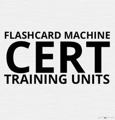 CERT flashcard training units.