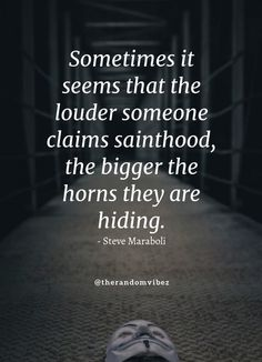 Sometimes it seems that the louder someone claims sainthood, the bigger the horns they are hiding. #fakepeoplequotes #fakepeoplequotesimages #fakepeoplequotespictures #fakefriends #fakefriendsquotes #fakefriendsquotesimages #fakefriendsimages #fakefriendspictures #twofacedquotes #twofacedpeoplequotes #twofacedfriendsquotes #twofacedpeoplequotesimages #twofacedquotesimages #fakefriendshipquotes #betrayalquotes #quotesonfakepeople #quotesonfakefriends #falsefriendsquotes… Two Faced Friends Quotes, Fake Friends Quotes Images, Two Faced Quotes, Fake People Quotes, Devil Quotes, Ali Quotes, Quotes To Live By, Fake Relationship Quotes, Fake Friendship Quotes