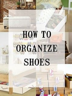 Creative Ways to Store Shoes -- so many ideas for small spaces and too many shoes!