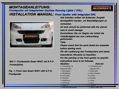 This is a Front spoiler with drl ( daytime runnning lights) for Smart Fortwo lights Smart Fortwo, Lights, Led, Tutorials, Lighting, Rope Lighting, Candles, Lanterns, Lamps