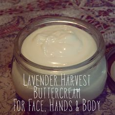 Lavender Harvest Buttercream for Face, Hands & Body...I'll bet this smells amazing!