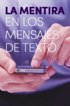 La mentira en los mensajes de texto - Cooltasti.co  Un estudio realizado en la Universidad Brigham Young, Estados Unidos, y publicado en la revista ACM Transactions on Management Information Systems, ha analizado lo que sucede cuando alguien miente en un mensaje digital, ya sea una conversación de whatsapp, en las redes sociales o un mensaje de texto