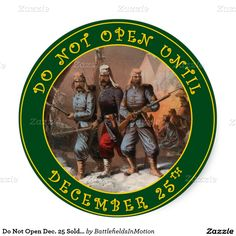 Do Not Open Dec. 25 Soldiers [green] Classic Round Sticker