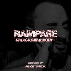 "Music: Rampage ""Smack Somebody!!""- http://getmybuzzup.com/wp-content/uploads/2013/10/Rampage-Smack-Somebody.jpg- http://getmybuzzup.com/music-rampage-smack-somebody/-  Rampage ""Smack Somebody!!"" Rampage is back with a new track titled ""Smack Somebody!!"". Check out his mixtape ""Lieutenant On Deck"" out now.   Let us know what you think in the comment area below. Liked this post? Subscribe to my RSS feed and get loads m..."