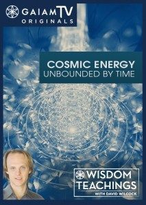 Wisdom Teachings: [#80] Cosmic Energy Unbounded by Time Video