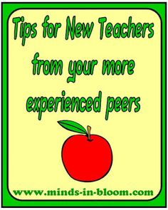 Advice for New Teachers from teachers who have been at it for a few years. Great tips!