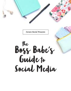 27 pages of social media tips + tricks from 17 experts. #BossBabeGuide via @iteratesocial