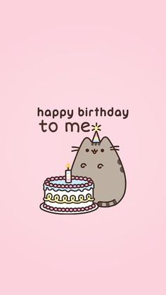 Happy birthday to me pusheen Cat Wallpaper, Kawaii Wallpaper, Wallpaper Backgrounds, Iphone Wallpapers, Pusheen Birthday, Happy Birthday Wallpaper, Birthday Girl Quotes, Cool Themes, Happy Birthday Wishes
