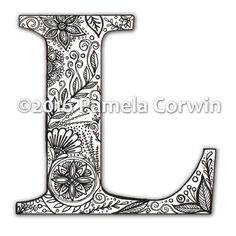 Both Adults And Older Kids Will Love Coloring This Intricately Designed,  Hand Drawn Alphabet Letter