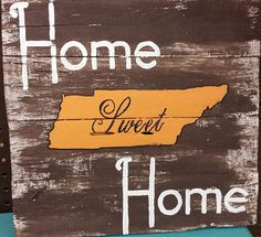 Home Sweet Home Tennessee Hand Painted Sign on by TheEtcShop, $48.00