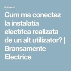 Cum ma conectez la instalatia electrica realizata de un alt utilizator? | Bransamente Electrice Boarding Pass