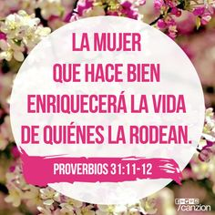 «Su marido puede confiar en ella, y ella le enriquecerá en gran manera la vida. Esa mujer le hace bien y no mal, todos los días de su vida». —Proverbios 31:11-12