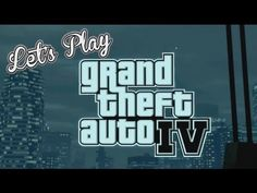 Lets Play Monday - GTA IV - Let's Play - GTA IV Co-Op