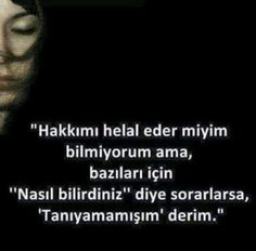 İNSANLARİ TANIMAK ÇOK ZOR!🍁..... Meaningful Words, Losing Me, Cool Words, Favorite Quotes, Quotations, Poems, Inspirational Quotes, Thing 1, Sayings