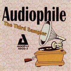 Audiophile: Third Compact Disc Sampler - CD Audio NEUF