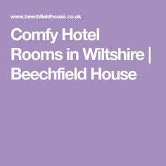 Comfy Hotel Rooms in Wiltshire | Beechfield House