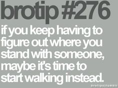 So true cause I am tired of trying to figure certain people out!!