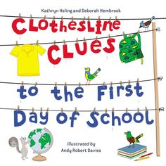 Clothesline Clues to the First Day of School PDF By:Kathryn Heling,Deborah Hembrook Published on 2019 by Charlesbridge Publishing School Today, First Day Of School, School School, School Ideas, Buddy Bench, First Day Jitters, Starting School, School Readiness, Reading Time