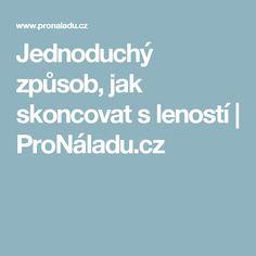 Jednoduchý způsob, jak skoncovat s leností | ProNáladu.cz