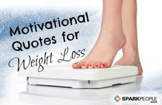 Stay Motivated When the Scale Isn't Moving. GREAT quotes here--perfect for those days when you just can't get started! | via @SparkPeople #weightloss #motivation #inspiration