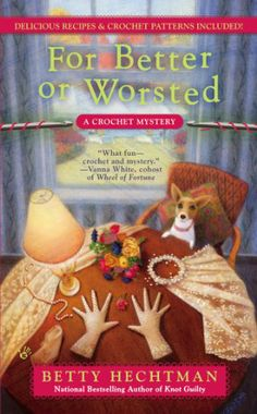 For Better or Worsted: A Crochet Mystery by Betty Hechtman http://www.amazon.com/dp/0425252612/ref=cm_sw_r_pi_dp_B-hPtb062009631B