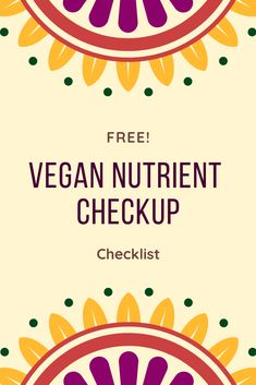 Free vegan nutrient checkup. Get you're getting the nutrition you need.