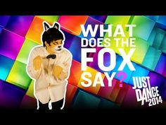 ▶ JUST DANCE 2014 Ylvis - The Fox (What Does the Fox Say?) - I wish they didn't request this as much as they do...