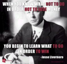 """When you know what not to do in order not to lose money, you begin to learn what to do in order to win."" —Jesse Livermore #winning #investing #dontloseyourprincipal"