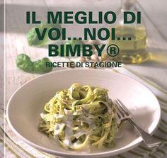 Il meglio di Voi...Noi...Bimby – Ricette di stagione Mini Foods, Italian Recipes, Italian Foods, Easy Meals, Easy Recipes, Food And Drink, Meat, Chicken, Ethnic Recipes