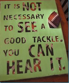 One of my favorite football quotes because it does not matter how hard it looked when you tackled someone its when you hear it Football Spirit, Football Signs, Football Crafts, Football Cheer, Football Quotes, Football Is Life, High School Football, Football Boys, Football Season