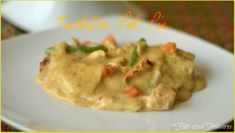 Tortilla Pot Pie--an easier and yummy version of chicken pot pie...with cheese!