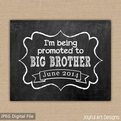I'm Being Promoted to Big Brother or Sister Chalkboard PRINTABLE sign. Maternity Photo Prop. Pregnancy Announcement. DIGITAL file
