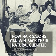 How Hair Salons Can Bring Back Their Natural Clientele | KlassyKinks.com