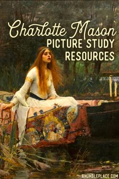 Charlotte Mason Picture Study Resources · a humble place Oscar Wilde, The Lady Of Shalott, John William Waterhouse, Season Of The Witch, Les Sentiments, Charlotte Mason, Art Base, Art Studies, Teaching Art