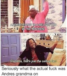 Grandma is high as f**k