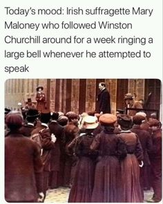 Mary Maloney, Irish Suffragette Mary Maloney, Irish Suffragette,Memes Mary Maloney was an Irish suffragette and protestor who spoke out against Winston Churchill during a 1908 election for Parliament. After Churchill made insulting remarks about. Winston Churchill, Funny Videos, Funny Memes, Hilarious, Memes Humor, Todays Mood, History Memes, Funny History Facts, Medical History