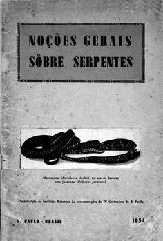 Coleção especial de publicações do cientista Vital Brazil Noções gerais sobre serpentes
