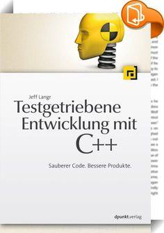 Testgetriebene Entwicklung mit C++ :: Testgetriebene Entwicklung (TDD) ist eine moderne Methode in der Softwareentwicklung, mit der Programmierer und Tester die Anzahl der Fehler im System erheblich verringern, wartungsfreundlicheren Code schreiben und die Software gefahrlos an geänderte Anforderungen anpassen können. Dieses Buch vermittelt praktische TDD-Kenntnisse und beschreibt die Probleme und Vorteile der Verwendung dieser Technik für C++-Systeme. Die vielen ausführlichen Co...