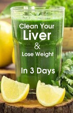 Clean Your Liver And Lose Weight In 3 Days