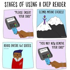 Because it seriously takes forever for the chip reader to do whatever the hell it's doing.   We Need To Talk About What A Pain In The Ass Credit Card Chips Are