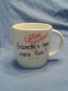Coffee Drinkers have more fun...This can be personalized to say anything.