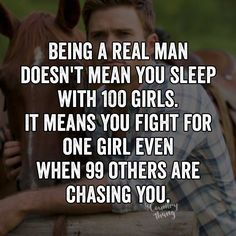 Being a real man doesn't mean you sleep with 100 girls. It means you fight for one girl even when 99 others are chasing you. #countryquotes #countrycouples #countrylife #countrystyle #redneckcouples #countrysayings #countrylove #countrymusicbuddy Real Men Quotes, Strong Women Quotes, Woman Quotes, Country Couples Quotes, Couple Quotes, Empowering Women Quotes, Country Music News, Education Humor, Proud Dad