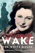 The White Mouse - Nancy Wake.
