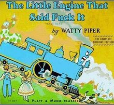 The Little Engine That Said F*** It