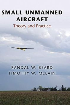 Small Unmanned Aircraft: Theory And Practice – Hardcover – (February Randal, Princeton University, Children's Literature, Airplane Crafts, February, Aircraft, Things To Come, Author, Pencil Art